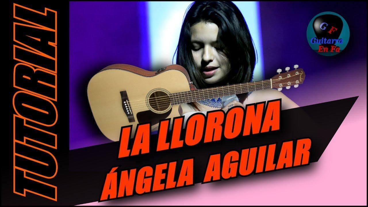 Cómo tocar La Llorona en guitarra -  Ángela Aguilar - TUTORIAL - Temporada 3. #1