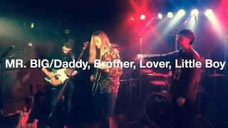 MR. BIG/Daddy, Brother, Lover, Little Boy