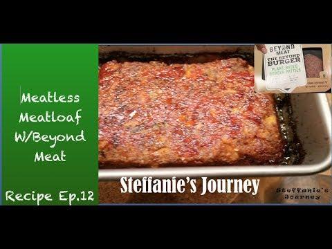 Meatless Meatloaf w/ Beyond Meat 'The Beyond Burger' (Vegan Recipe Ep. 12) || Steffanie's Journey