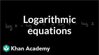 Solving logarithmic equations   Exponential and logarithmic functions   Algebra II   Khan Academy thumbnail