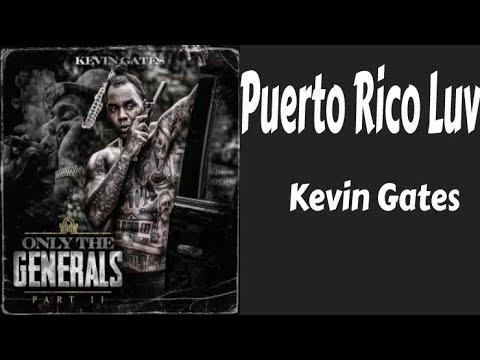 Kevin Gates – Puerto Rico Luv (Lyrics/Letra)
