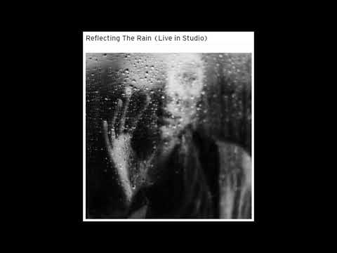 In Letter Form - Reflecting The Rain (Live in Studio)