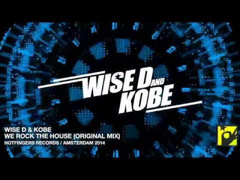 Wise D & Kobe - We rock the house (Original Mix)