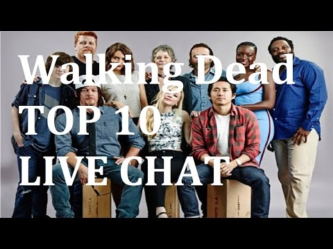 The Walking Dead Season 7 - YOUR TOP 10 - LIVE CHAT and DEBATE with 999