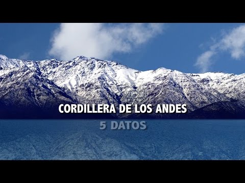 Cordillera De Los Andes 5 Datos Youtube