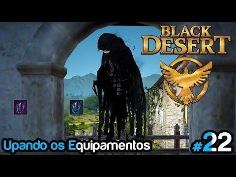 Black Desert #22 - Upando Os Equipamentos