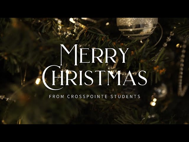 Merry Christmas from Crosspointe Students
