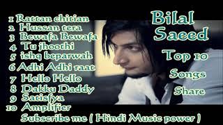 bilal saeed top 10 songs Hindi Dance party songs 2019