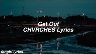 Get Out || CHVRCHES Lyrics