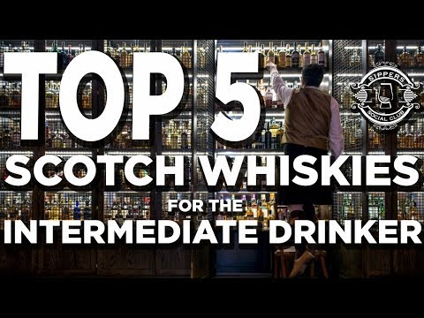 TOP 5 SCOTCH WHISKIES For The INTERMEDIATE DRINKER
