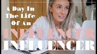 A DAY IN THE LIFE OF AN 'INFLUENCER' - What I *ACTUALLY* Do All Day!
