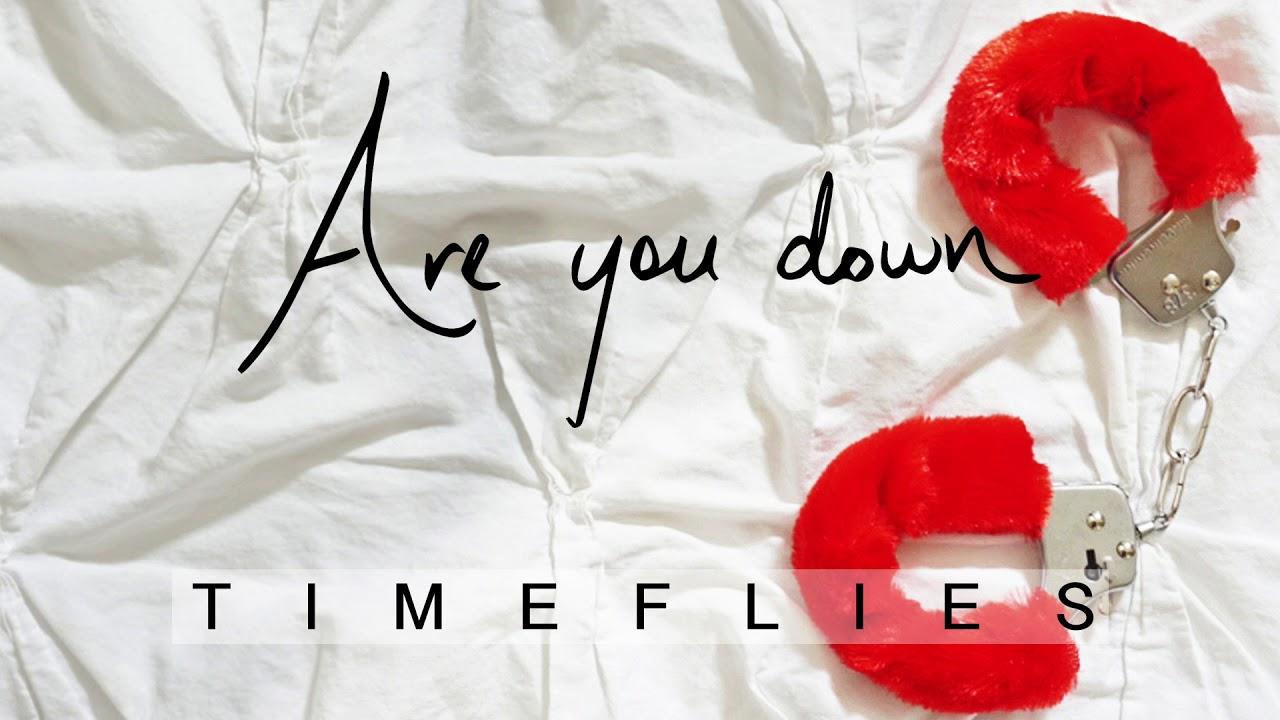 timeflies-are-you-down-audio-timeflies4850