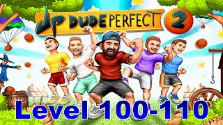 let s play dude perfect 2 level 100 110