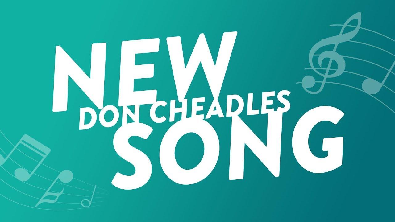 New Don Cheadles Song!