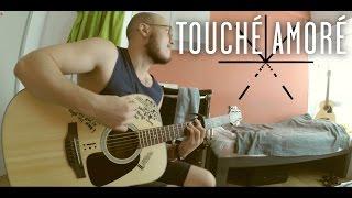 Touché Amoré – Rapture (Acoustic Cover)