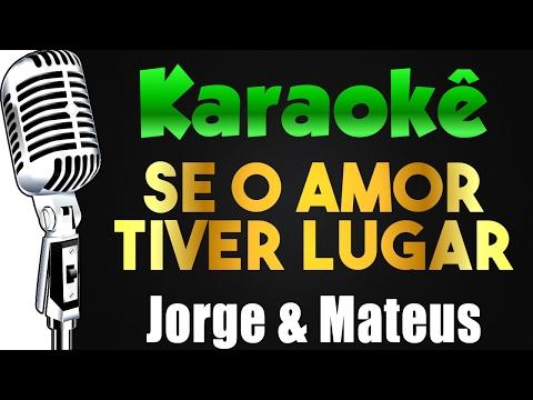 🎤 Jorge & Mateus - Se o Amor Tiver Lugar - KARAOKÊ