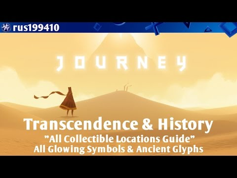 Journey - Transcendence & History (All Collectible Locations Guide) rus199410 [PS4/PS3]