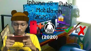 Playing PUBG on iphone 6S in 2020?—Still good or not?