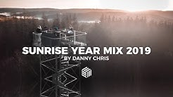 Sunrise Year Mix 2019 by Danny Chris