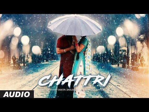Geeta Zaildar: Chattri Full Audio Song | Latest Punjabi Songs 2016 | Aman Hayer | T-Series
