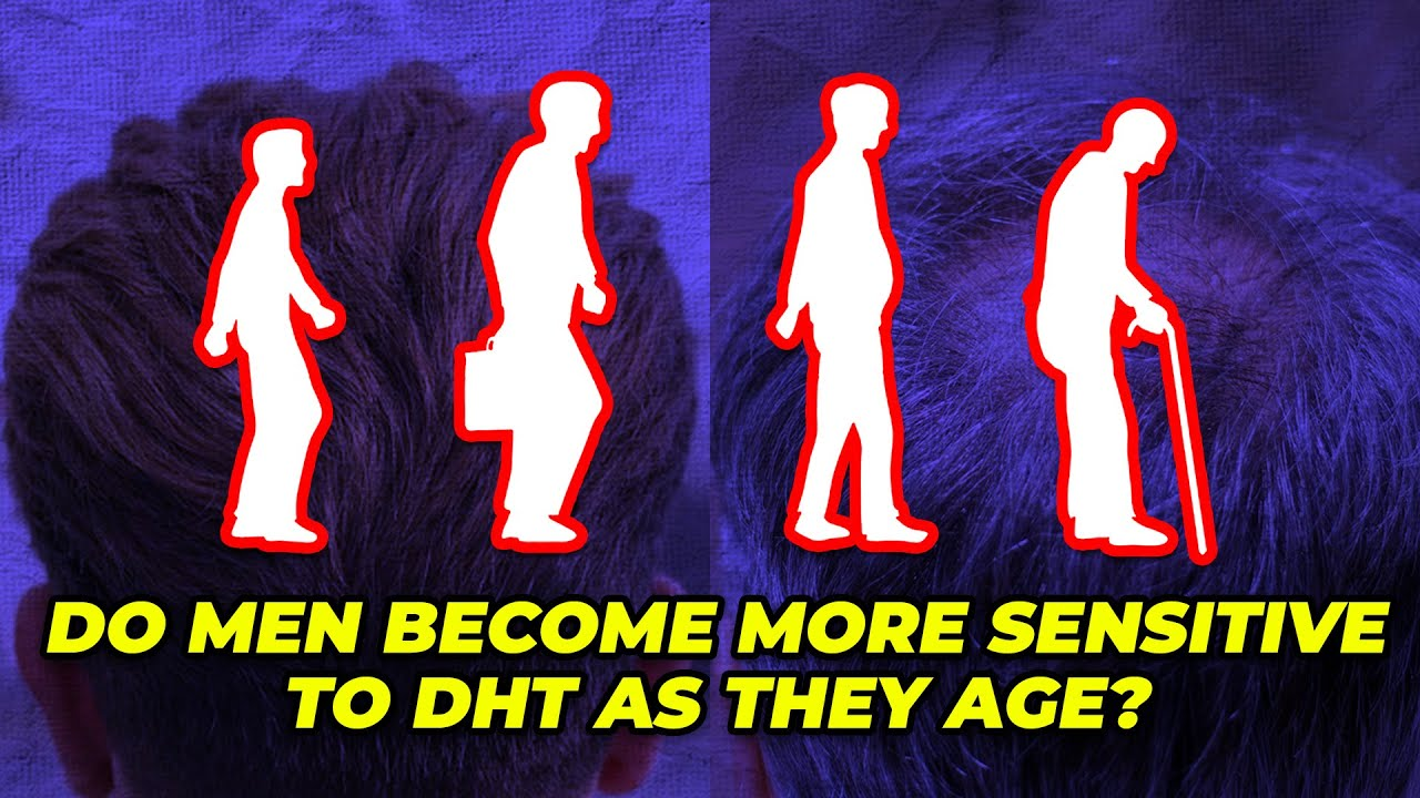 Do Men Become More Sensitive To DHT As They Age?