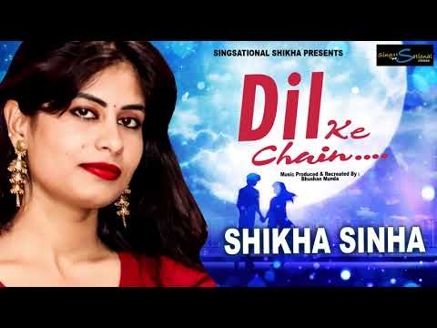 hindi-romantic-song-2020---dil-ke-chain- -cover-song- -shikha-sinha- -valentine-day-special-song