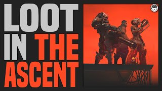 The Ascent | Everything we Know about the LOOT
