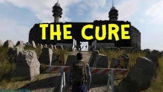 THE CURE! - Arma 2: DayZ Mod - Ep.28