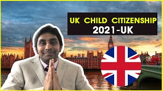 UK CHILD CITIZENSHIP – UK