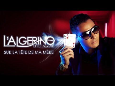 L'Algerino - Sur La Tête De Ma Mère (Son Officiel)