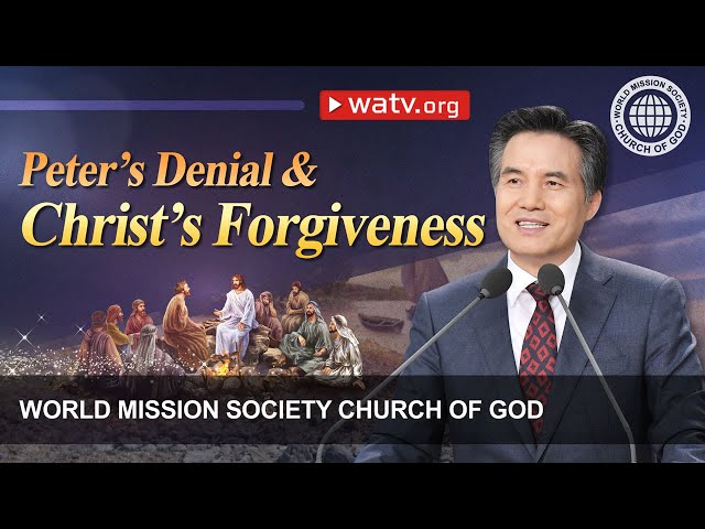 Peter's Denial and Christ's Forgiveness   WMSCOG, Church of God, Ahnsahnghong, God the Mother