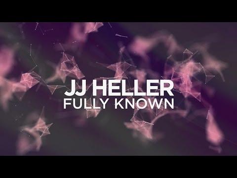 JJ Heller - Fully Known (Official Lyric Video)