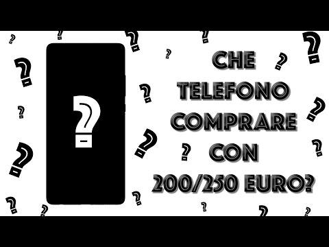 CHE TELEFONO COMPRARE CON CIRCA 200 EURO?