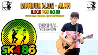 MUNDUR ALON ALON (SKA VERSION) - ILUX ID feat SKA86 (OFFICIAL VIDEO)