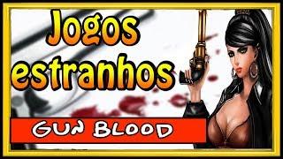 UM DOS JOGOS MAIS ESTRANHOS DA INTERNET GUN BLOOD