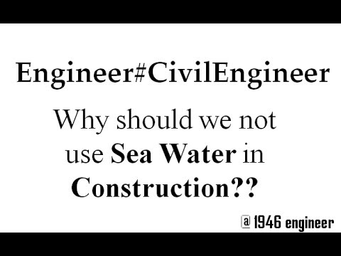 Why we don't use Sea Water in construction?