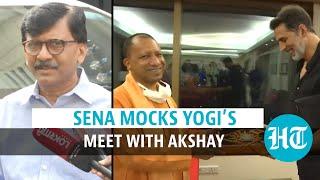 Watch: Sanjay Raut on Yogi's 'mission film city'; meet with Akshay Kumar