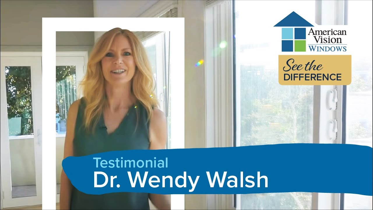 Download Top Choice for Replacement Windows with Dr. Wendy Walsh | American Vision Windows