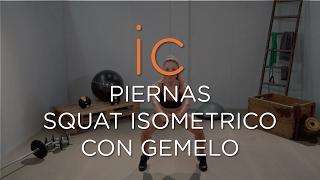 SQUAT ISOMETRICO CON GEMELO || WORKOUT PIERNAS
