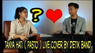 Download #tanya hati #pasto #detikband                          Tanya Hati ( Pasto ) Live cover by detik band