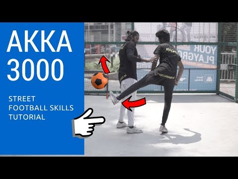 AKKA 3000 TUTORIAL | Learn Street Football Moves