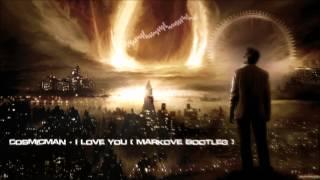 Cosmicman - I Love You (Markove Bootleg) [HQ Free]