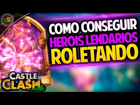 CASTLE CLASH - Como Conseguir Herois Lendarios Atualizado 2019 (Embate Do Castelo) (Pelotão Valente)