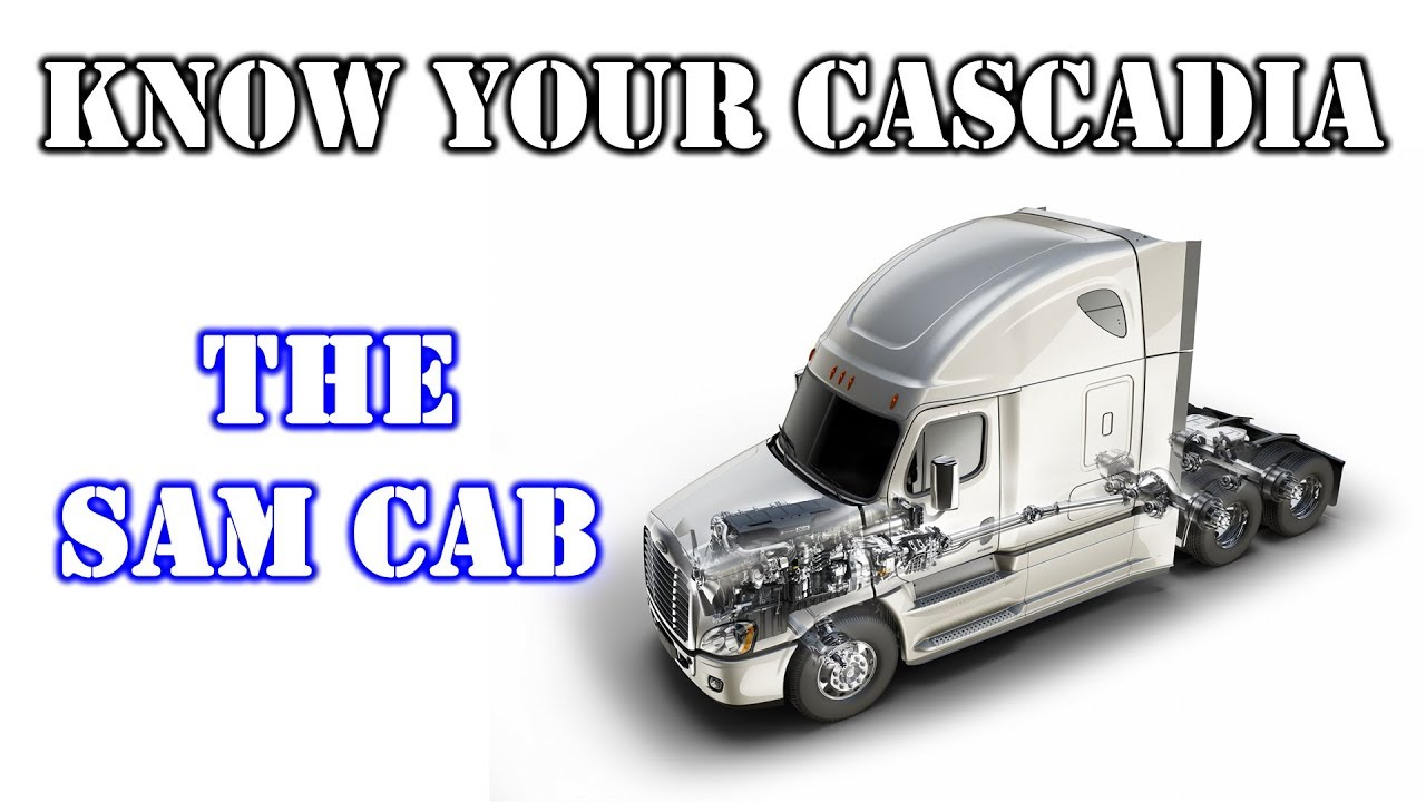 know your cascadia the sam cab [ 1280 x 720 Pixel ]