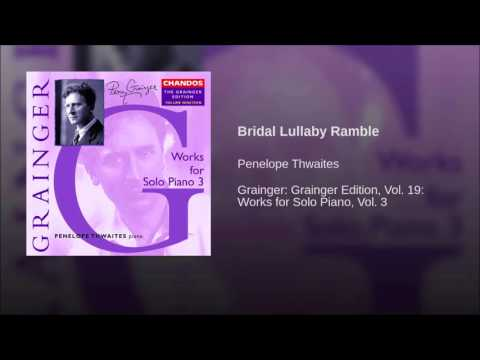 Penelope Thwaites plays Grainger's Bridal Lullaby Ramble