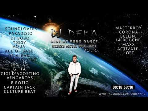 Best Of Euro Dance Hits | Retro Songs | Oldies Music 90's  - 00's  | Mixed By DJ DEKA | Vol 1  |