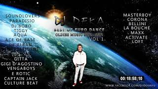Best of euro dance hits | oldies music 90's  - 00's  | mixed by dj deka | vol 1  |