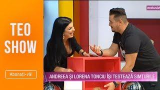 Teo Show - Andreea si Lorena Tonciu isi testeaza simturile! Andreea a tipat ca din gura de sarpe!