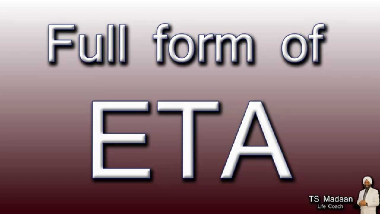 Full form of ETA - YouTube