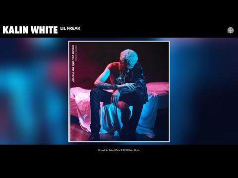 Kalin White - lil freak (Audio)